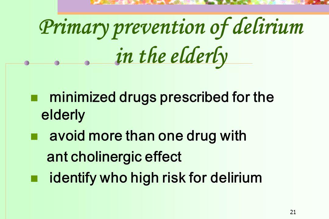 Primary prevention of delirium in the elderly
