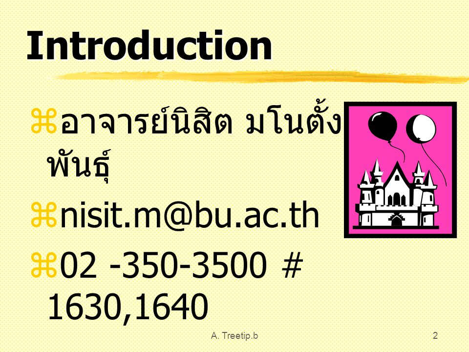 Introduction อาจารย์นิสิต มโนตั้งวรพันธุ์ nisit.m@bu.ac.th