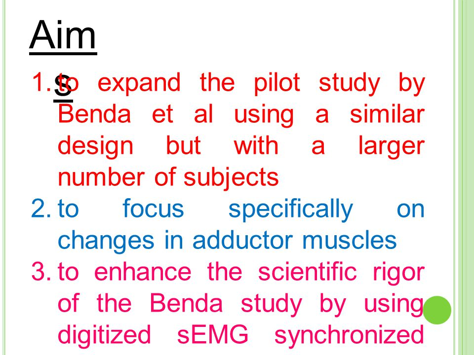 Aims to expand the pilot study by Benda et al using a similar design but with a larger number of subjects.