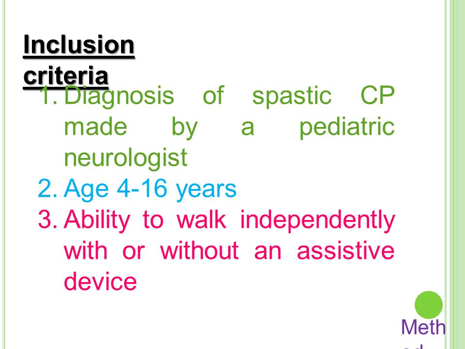 Diagnosis of spastic CP made by a pediatric neurologist Age 4-16 years
