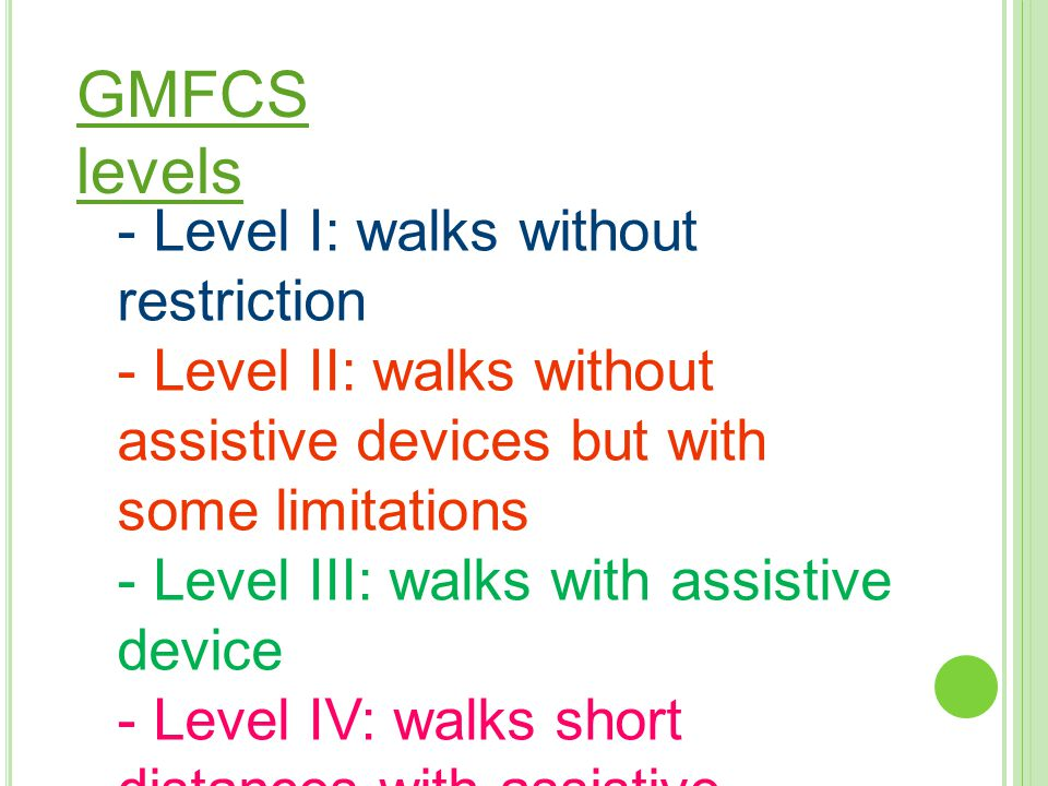 GMFCS levels - Level I: walks without restriction