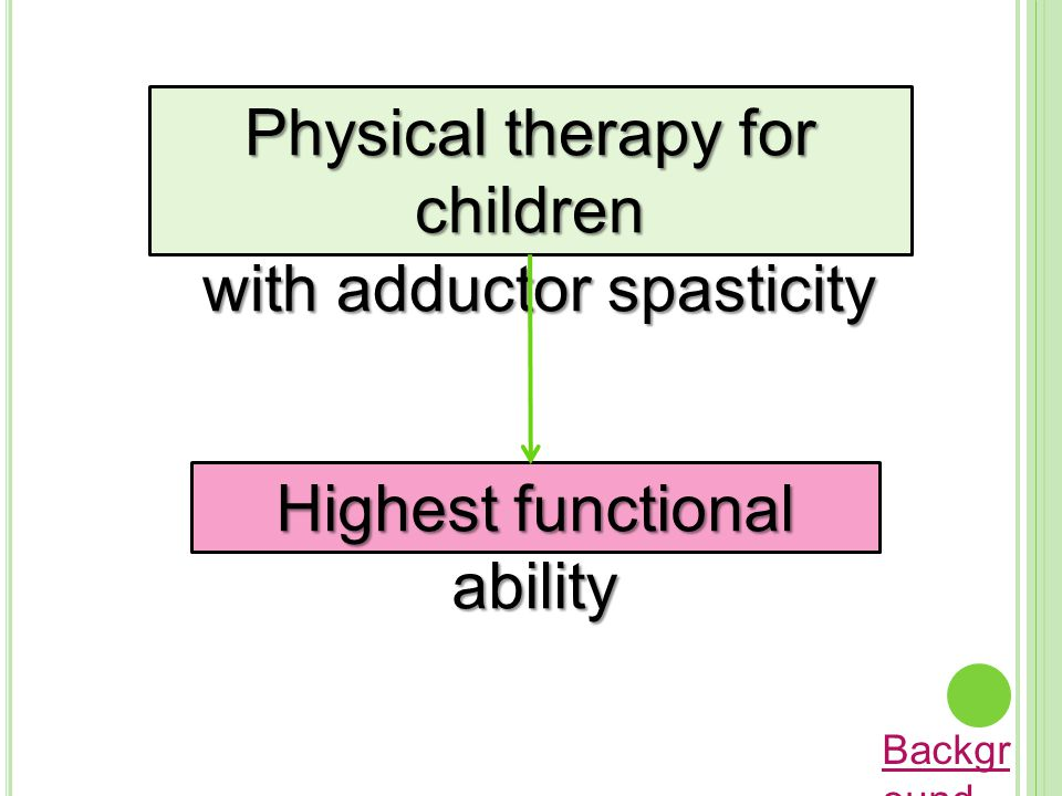 Physical therapy for children with adductor spasticity
