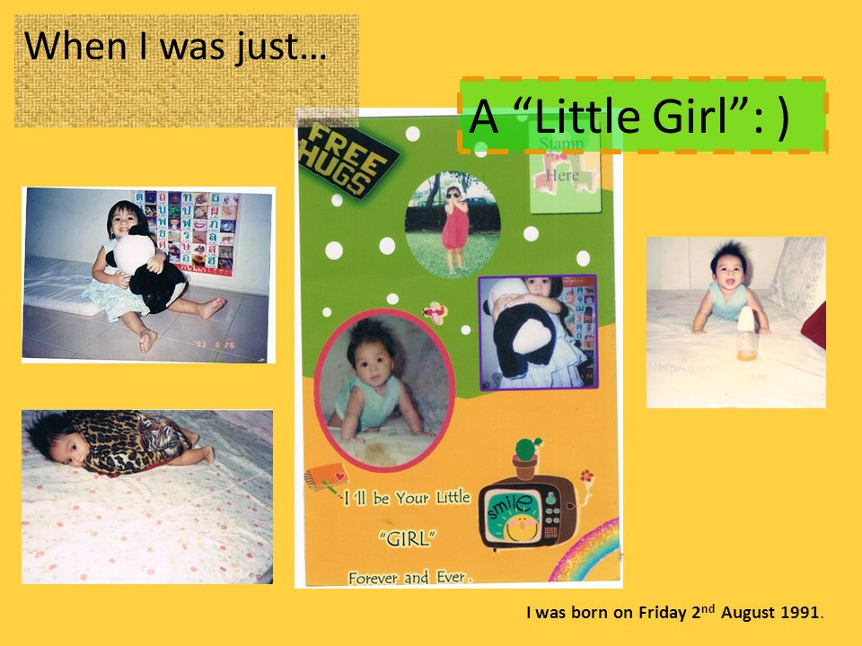A Little Girl : ) When I was just…