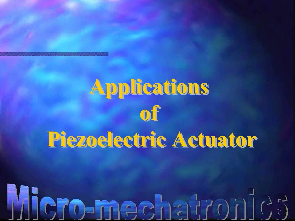 Applications of Piezoelectric Actuator