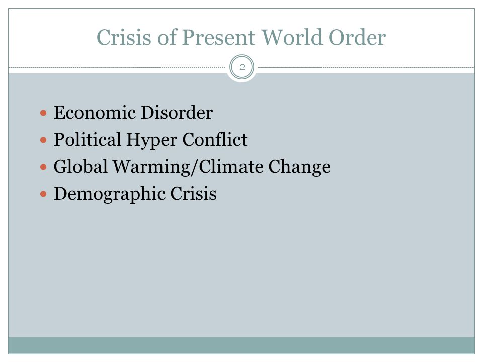 Crisis of Present World Order