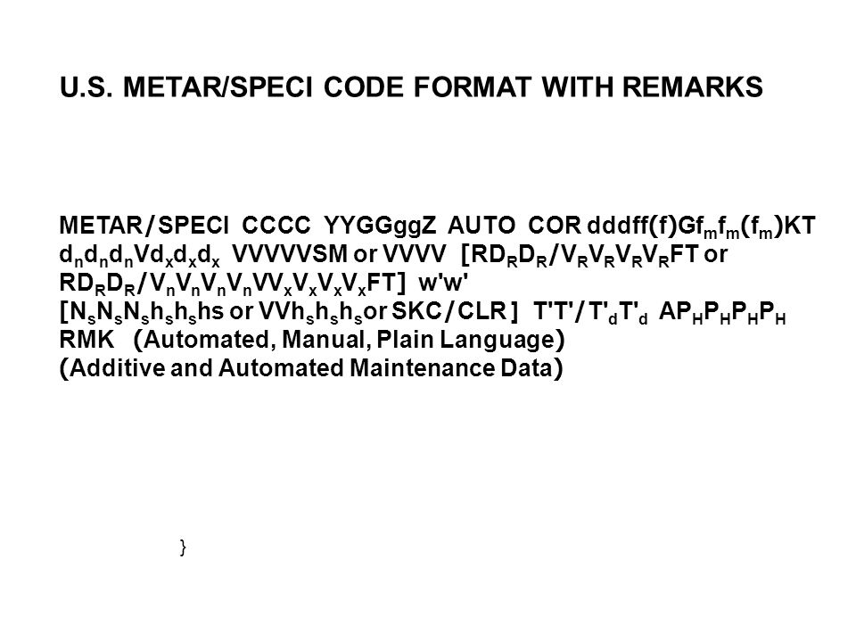 U.S. METAR/SPECI CODE FORMAT WITH REMARKS