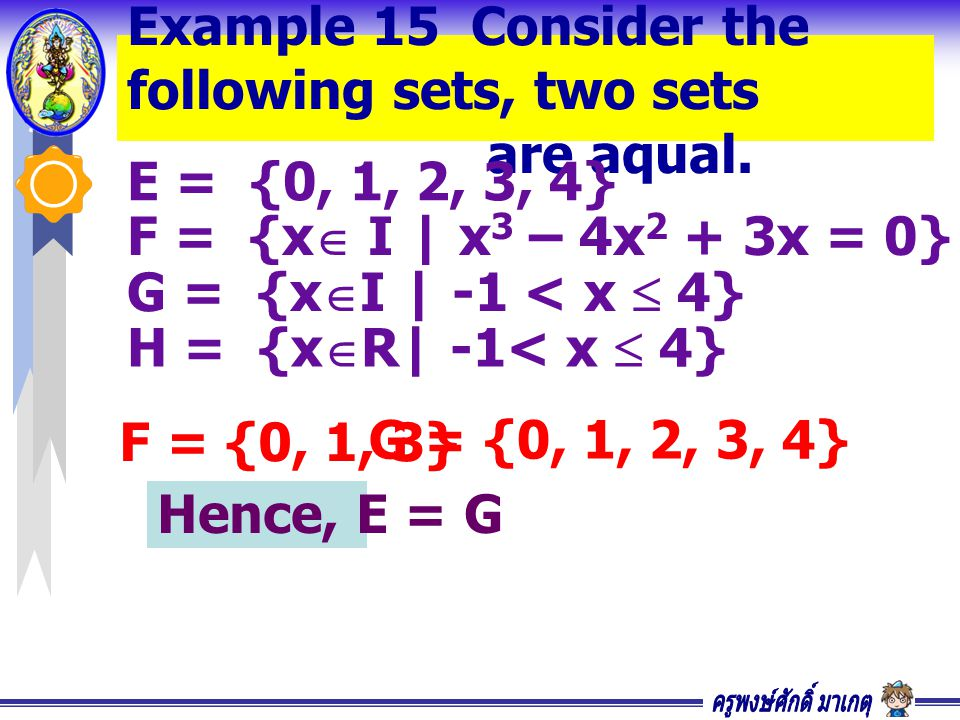 Example 15 Consider the following sets, two sets are aqual.