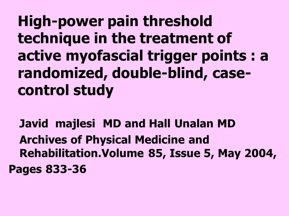 High-power pain threshold technique in the treatment of active myofascial trigger points : a randomized, double-blind, case-control study