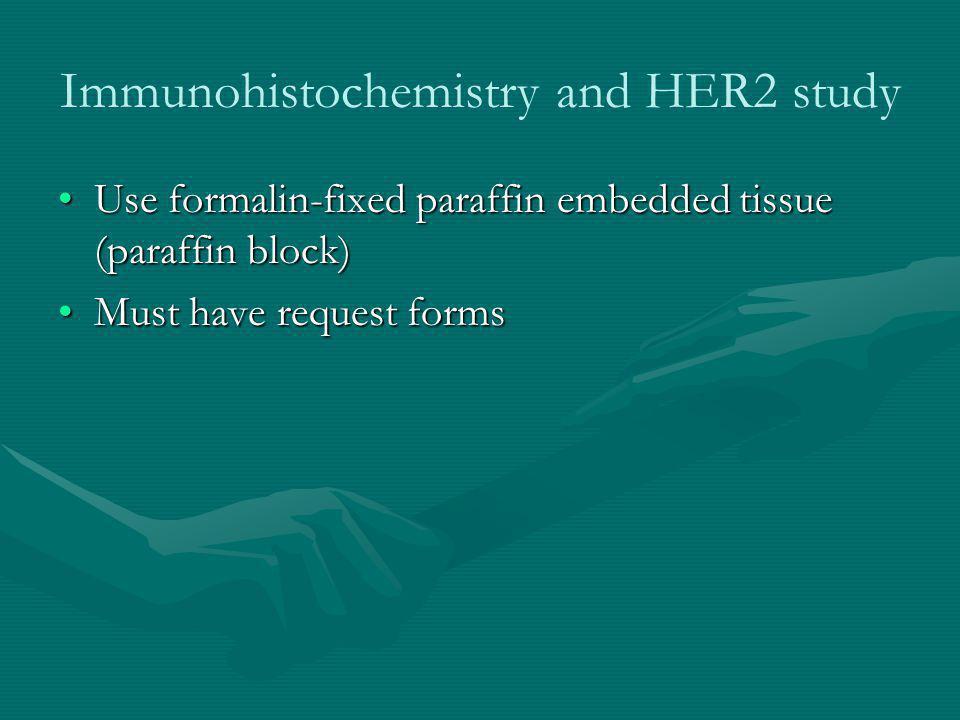 Immunohistochemistry and HER2 study