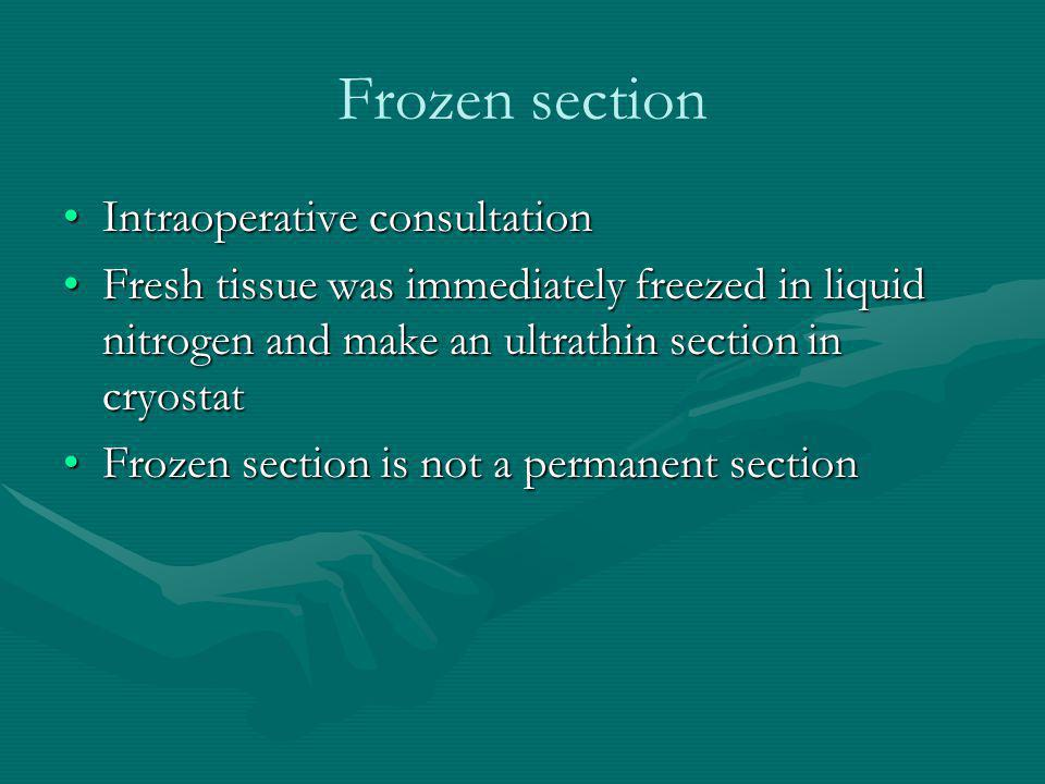Frozen section Intraoperative consultation