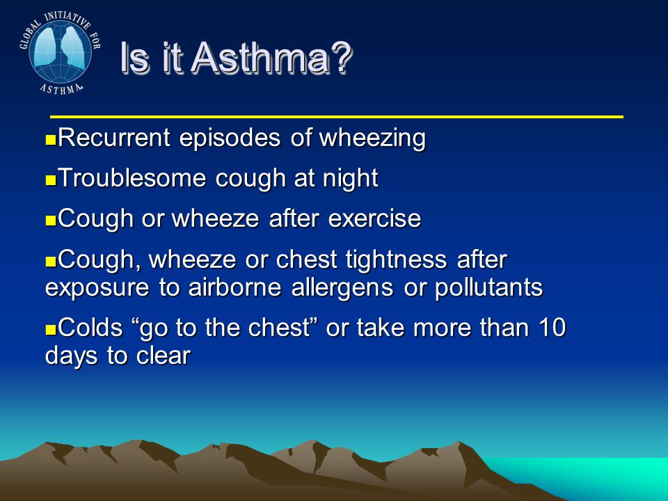 Is it Asthma Recurrent episodes of wheezing