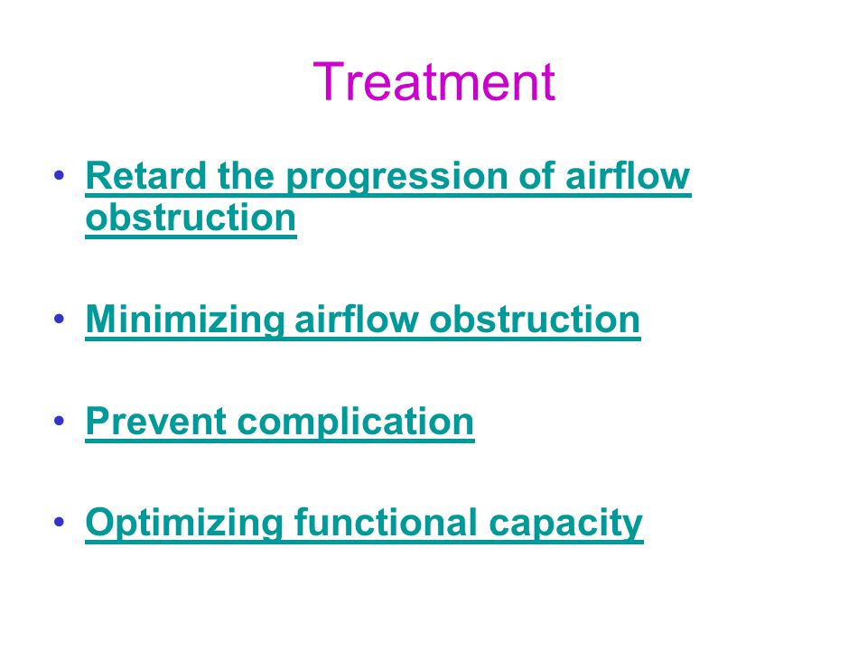 Treatment Retard the progression of airflow obstruction