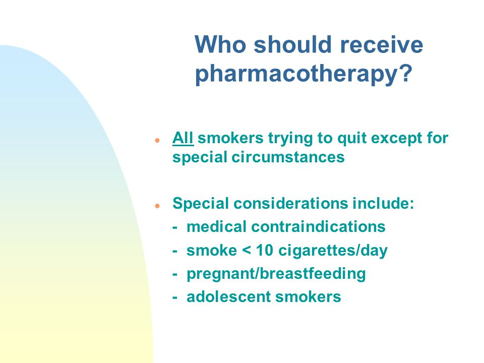 Who should receive pharmacotherapy