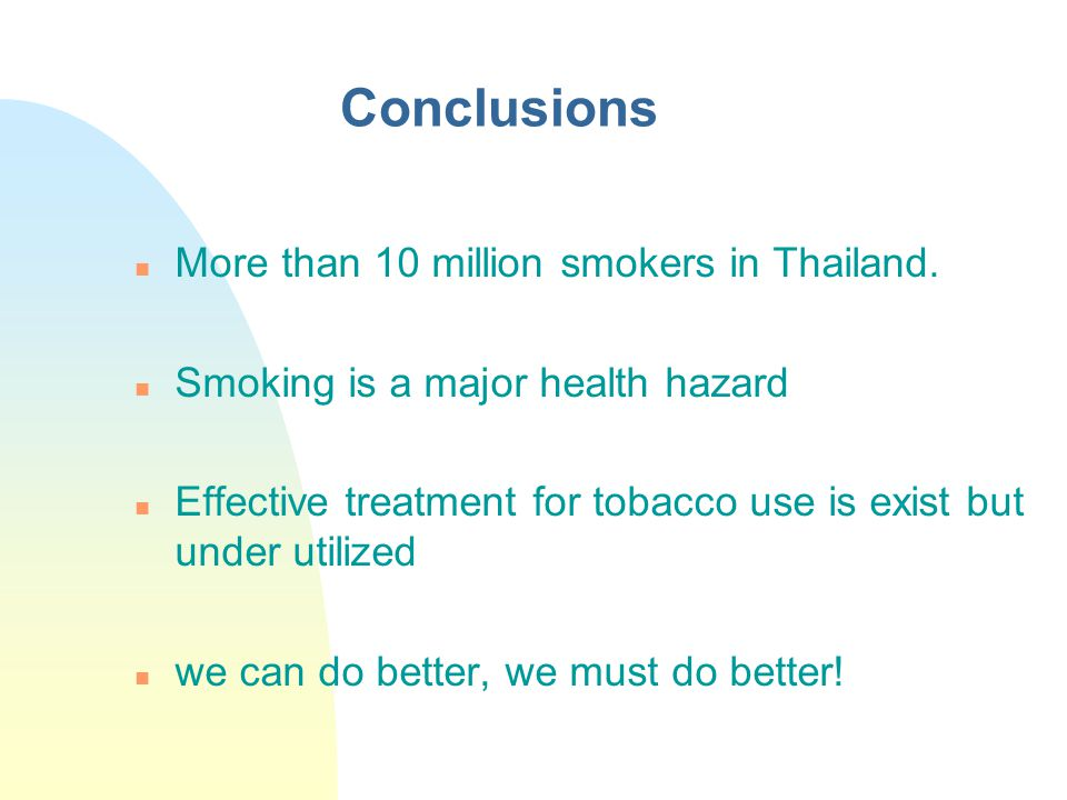 Conclusions More than 10 million smokers in Thailand.