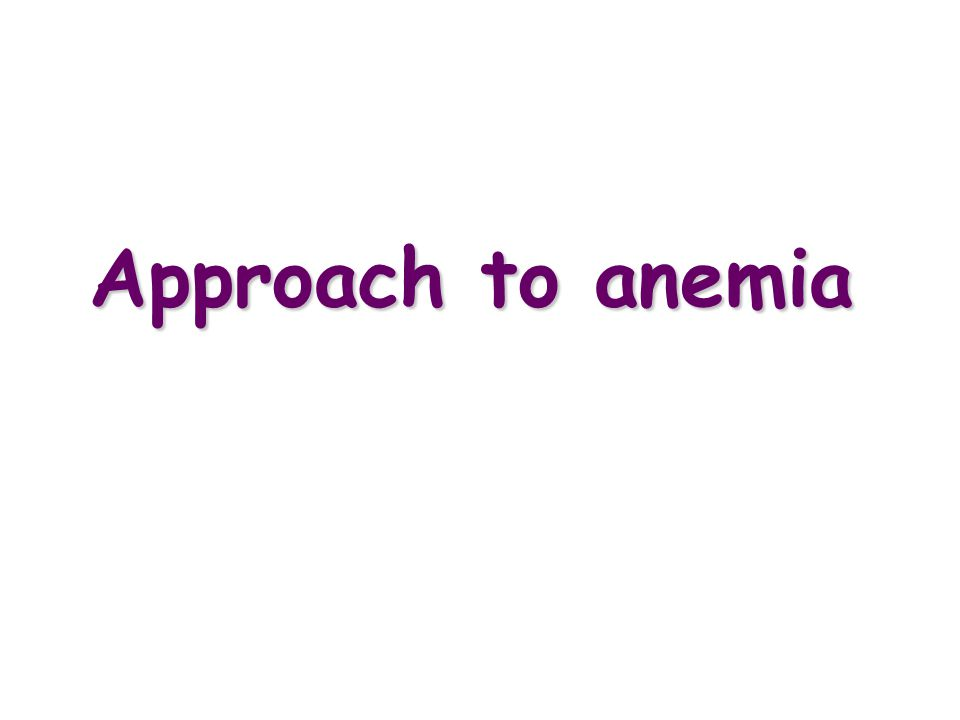 Approach to anemia