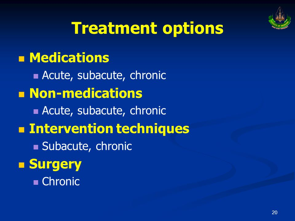 Treatment options Medications Non-medications Intervention techniques