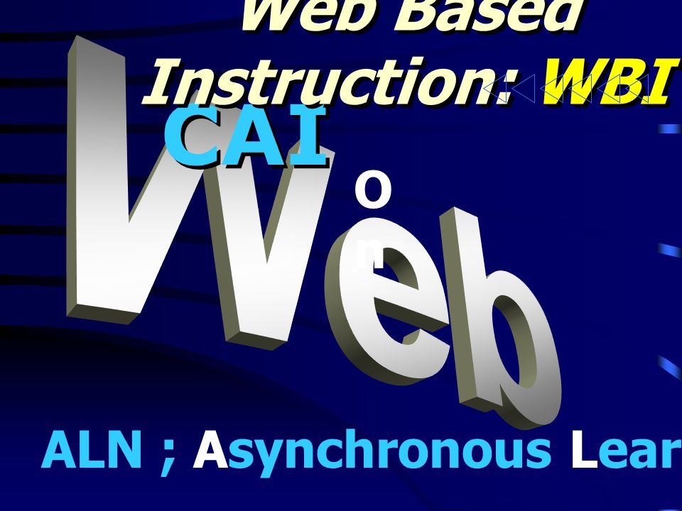 Web Based Instruction: WBI