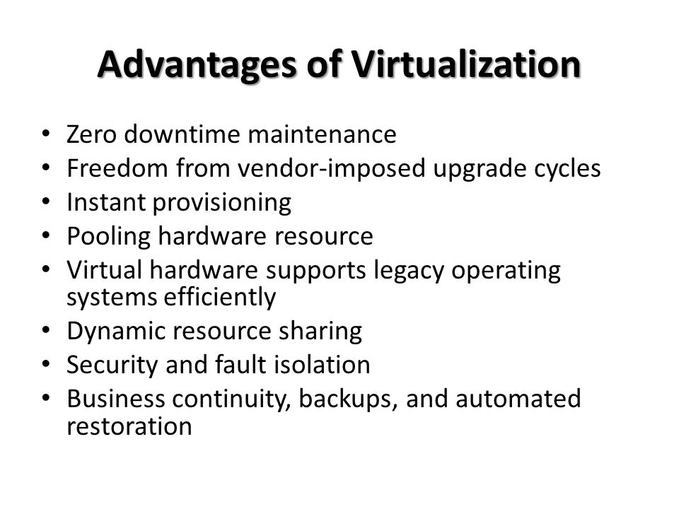 Advantages of Virtualization