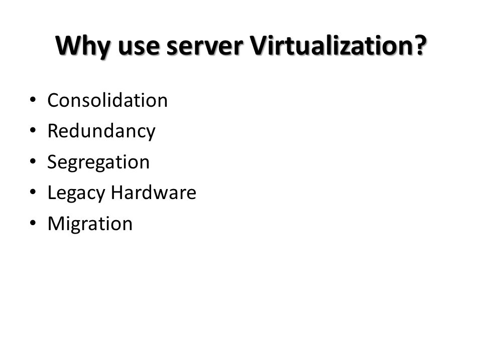 Why use server Virtualization