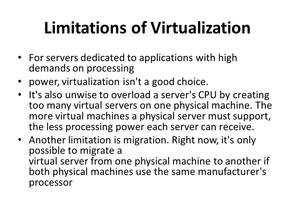 Limitations of Virtualization