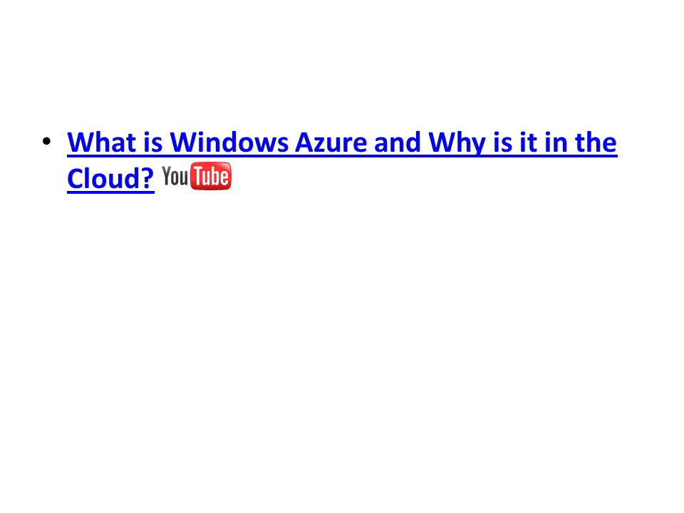 What is Windows Azure and Why is it in the Cloud