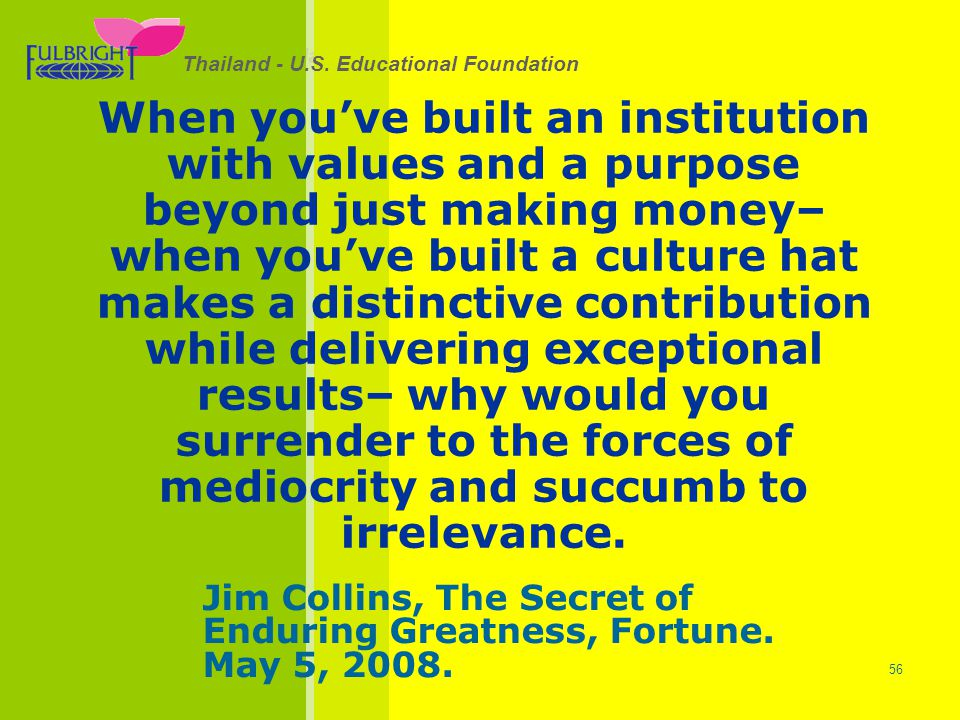 Jim Collins, The Secret of Enduring Greatness, Fortune. May 5, 2008.