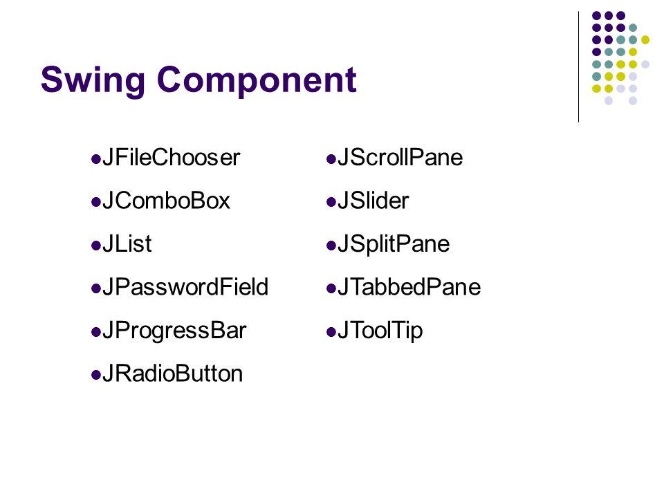 Swing Component JFileChooser JScrollPane JComboBox JSlider JList