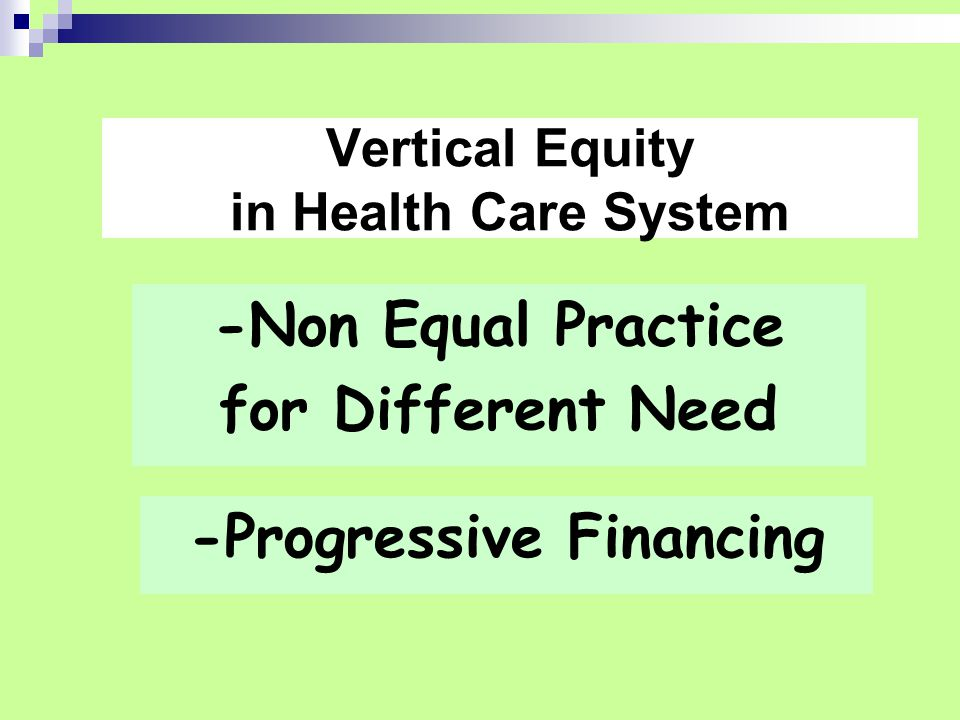 Vertical Equity in Health Care System