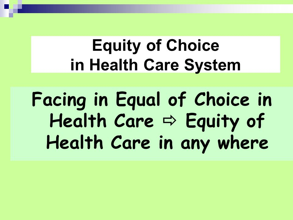 Equity of Choice in Health Care System