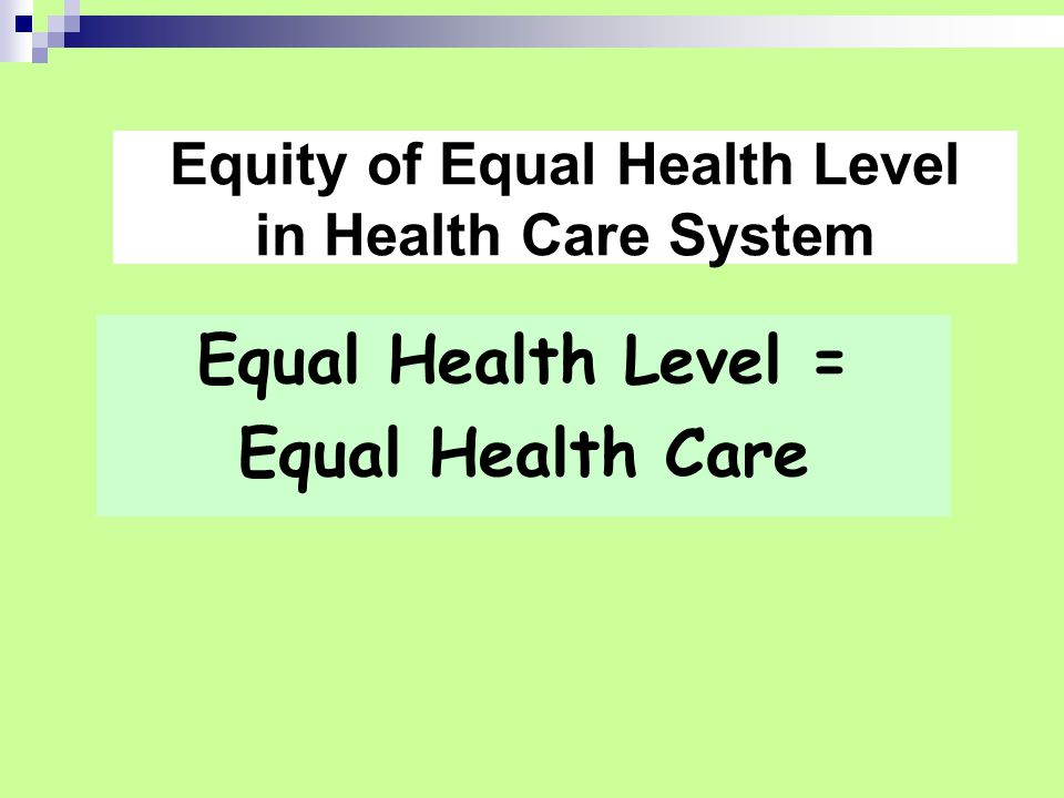Equity of Equal Health Level in Health Care System