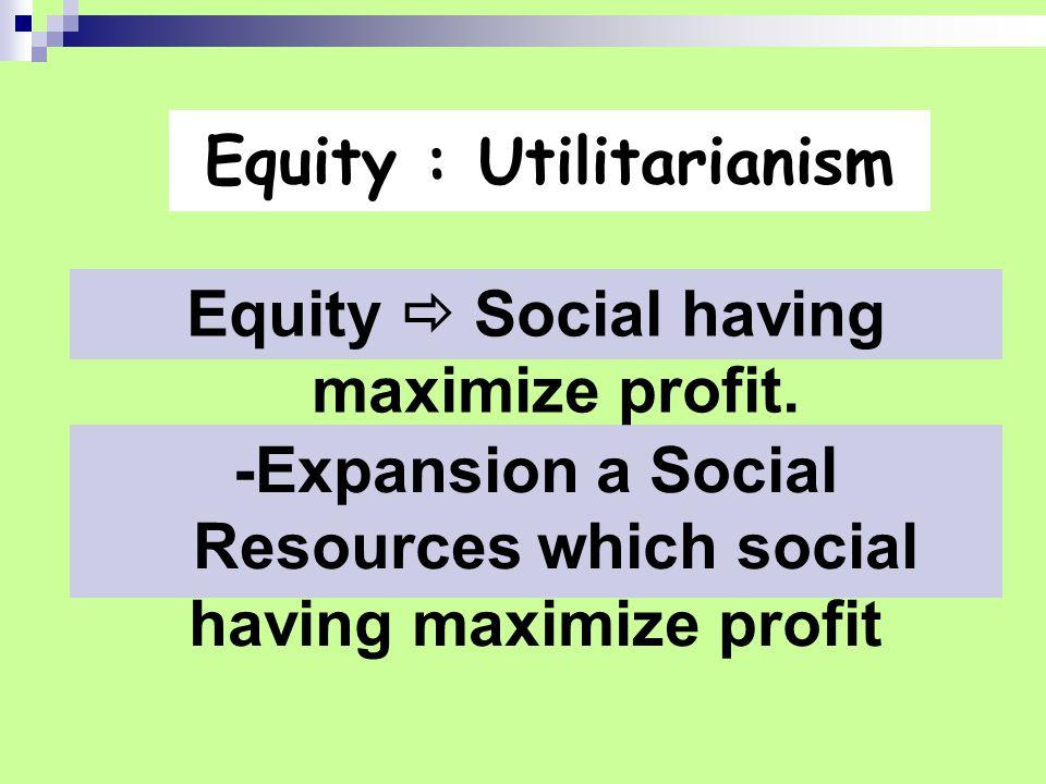 Equity : Utilitarianism