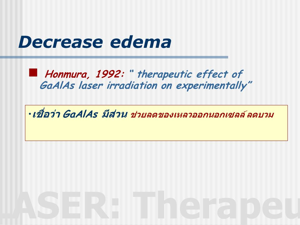 Decrease edema Honmura, 1992: therapeutic effect of GaAlAs laser irradiation on experimentally