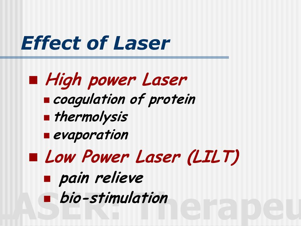 Effect of Laser High power Laser Low Power Laser (LILT) pain relieve