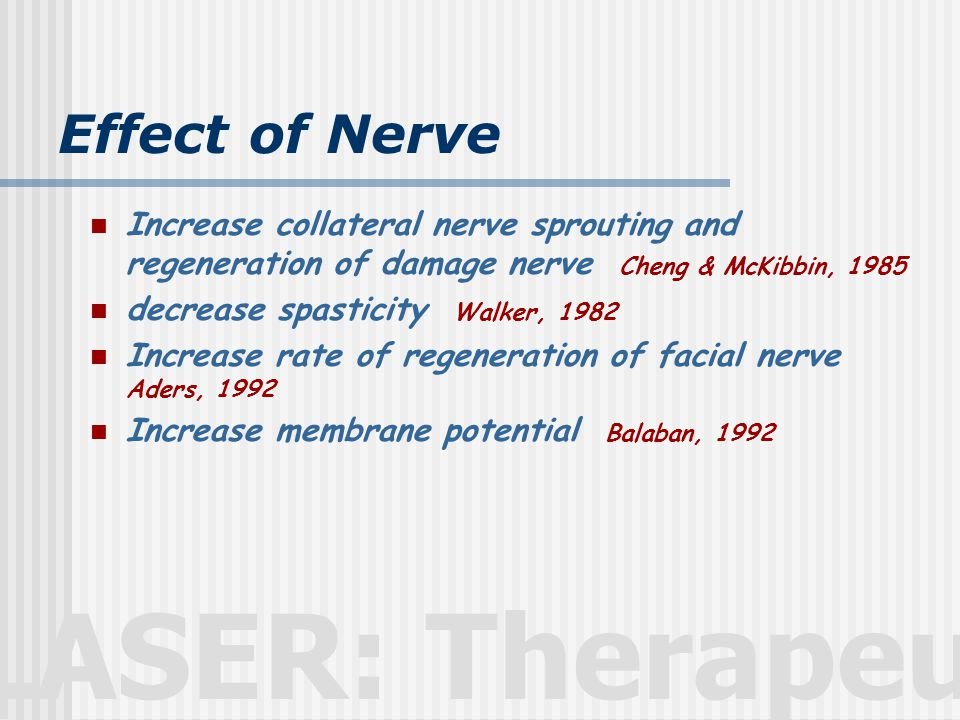 Effect of Nerve Increase collateral nerve sprouting and regeneration of damage nerve Cheng & McKibbin, 1985.