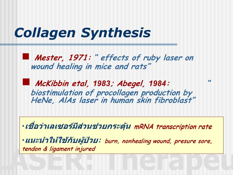 Collagen Synthesis Mester, 1971: effects of ruby laser on wound healing in mice and rats