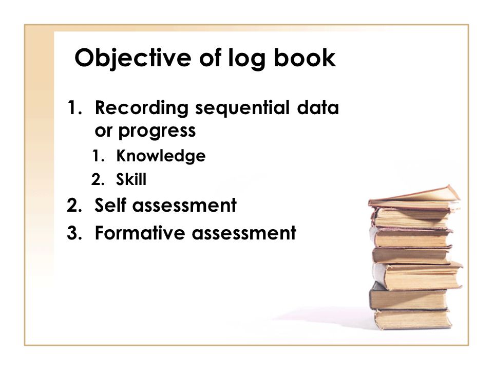 Objective of log book Recording sequential data or progress