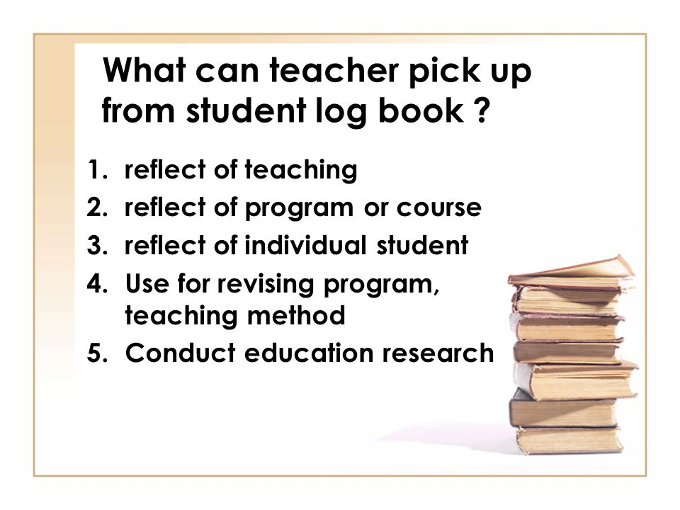 What can teacher pick up from student log book