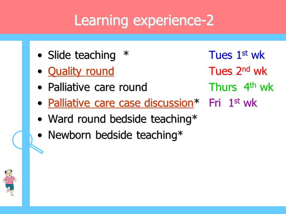Learning experience-2 Slide teaching * Tues 1st wk
