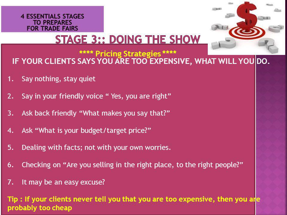 Stage 3:: Doing the Show **** Pricing Strategies ****