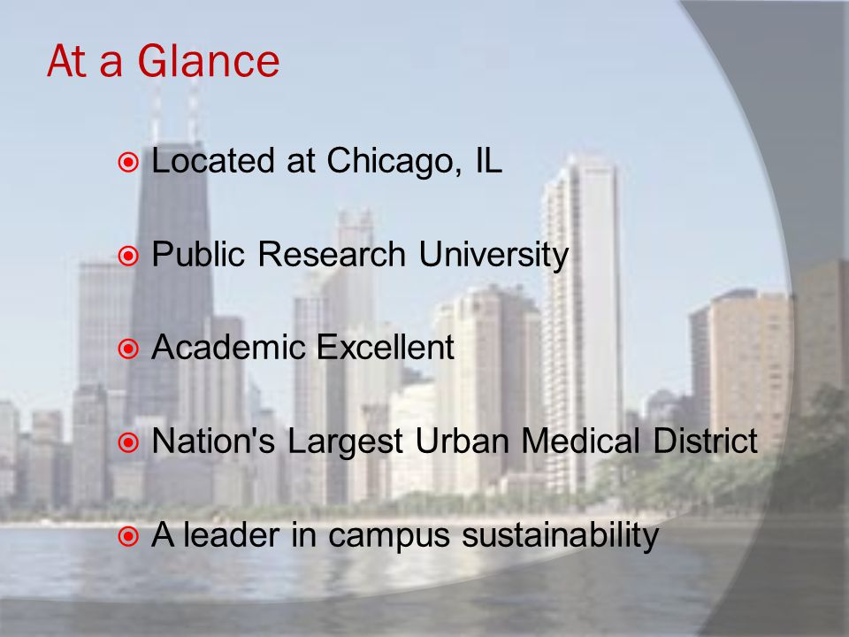 At a Glance Located at Chicago, IL Public Research University