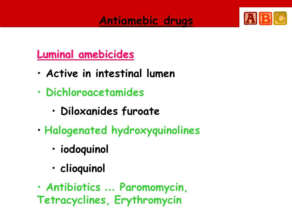 Antiamebic drugs Luminal amebicides Active in intestinal lumen