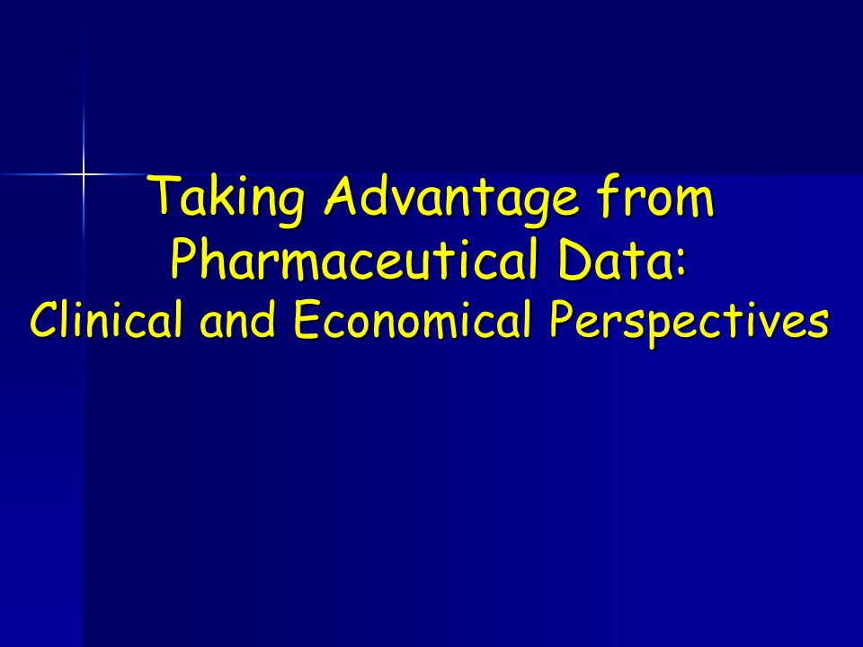 Taking Advantage from Pharmaceutical Data: Clinical and Economical Perspectives