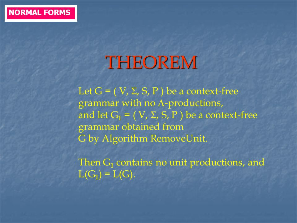 THEOREM Let G = ( V, , S, P ) be a context-free