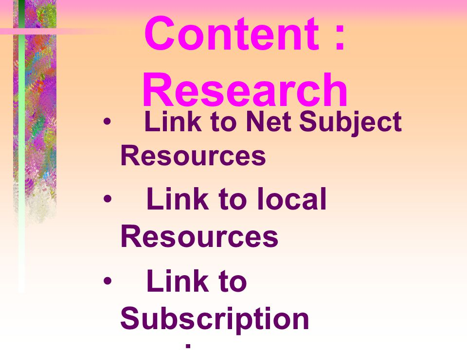 Content : Research Link to free periodicals Link to local Resources