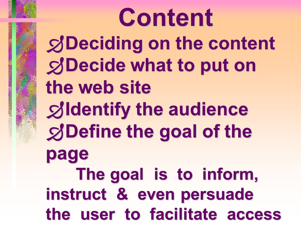 Content Deciding on the content Decide what to put on the web site