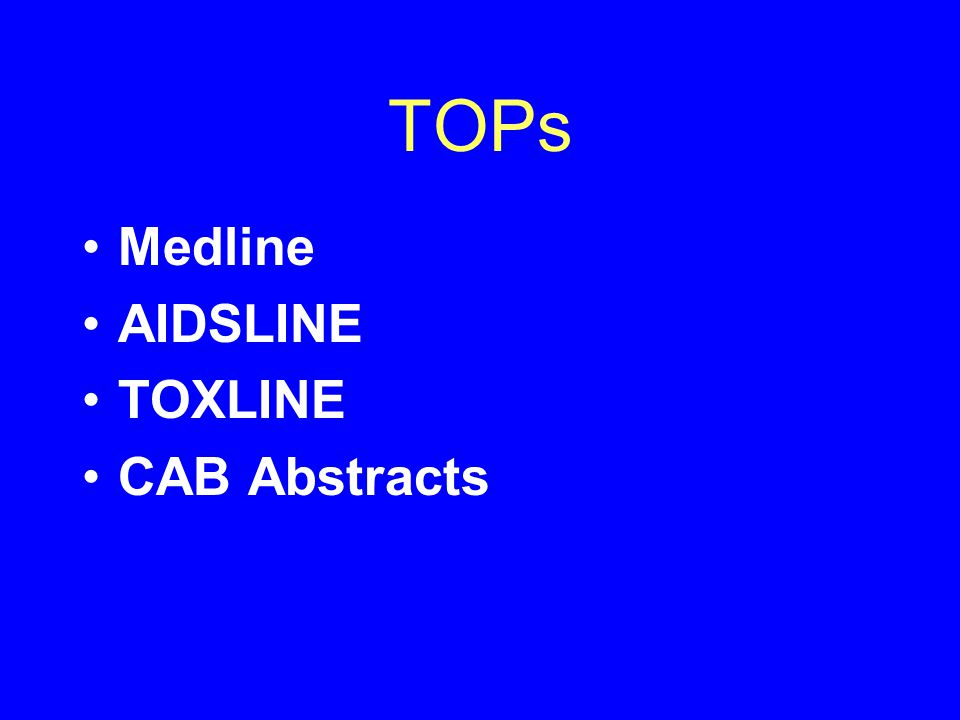 TOPs Medline AIDSLINE TOXLINE CAB Abstracts