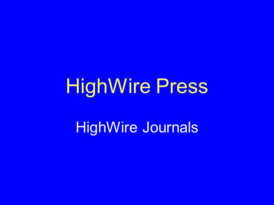 HighWire Press HighWire Journals