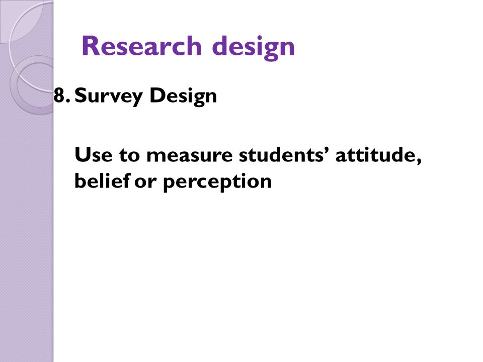 Research design 8. Survey Design
