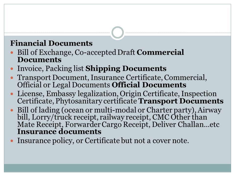 Financial Documents Bill of Exchange, Co-accepted Draft Commercial Documents. Invoice, Packing list Shipping Documents.