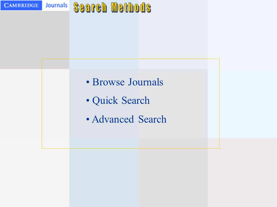 Search Methods Browse Journals Quick Search Advanced Search